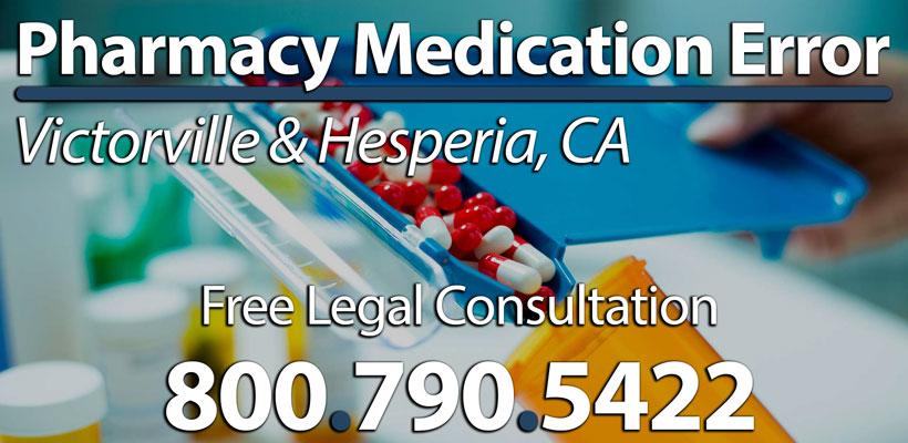 Pharmacy Medication Malpractice Lawyer–Victorville & Hesperia